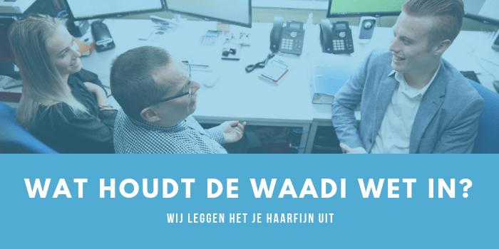 Wat betekent die wet Waadi voor zzp'ers nou eigenlijk?