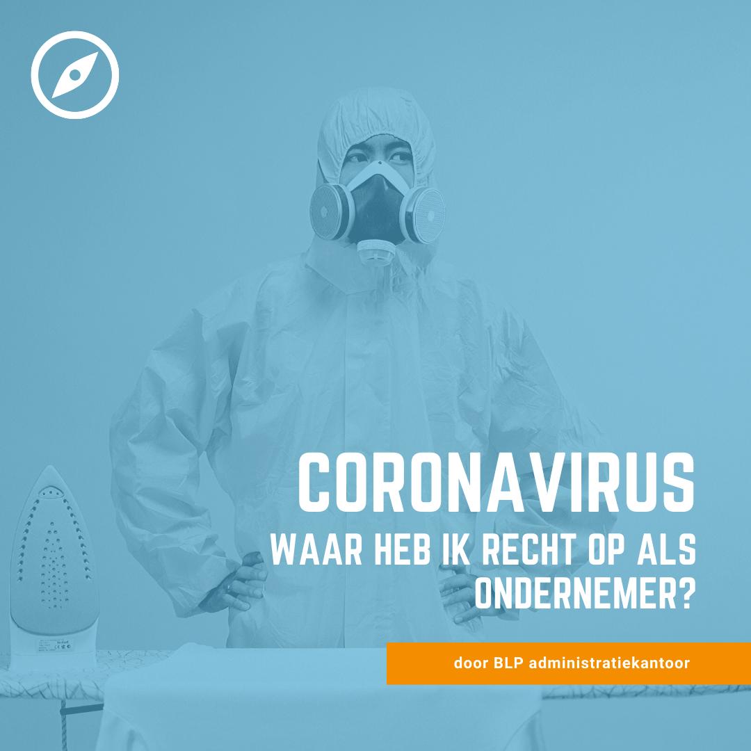 Coronavirus: waar heb ik recht op als ondernemer?